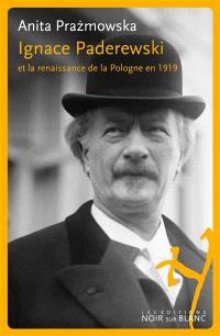 Ignace Paderewski et la renaissance de la Pologne en 1919