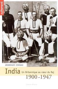 India, 1900-1947 : un Britannique au coeur du Raj