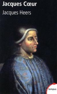 Jacques Coeur : 1400-1456