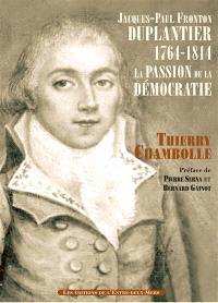 Jacques-Paul-Fronton Duplantier (1761-1814) : la passion de la démocratie