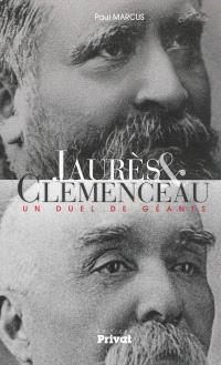 Jaurès & Clemenceau : un duel de géants