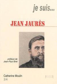 Je suis... Jean Jaurès