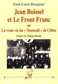 Jean Boissel et le Front franc ou La vraie vie du Neuneuil de Céline