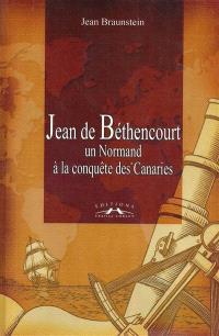 Jean de Béthencourt, un Normand à la conquête des Canaries