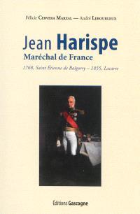 Jean Harispe, maréchal de France : 1768, Saint Etienne de Baïgorry-1855, Lacarre