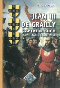 Jean III de Grailly : captal de Buch, connétable d'Aquitaine