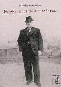 Jean-René, fusillé le 11 août 1942