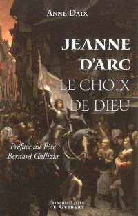 Jeanne d'Arc : le choix de Dieu
