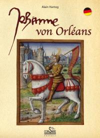 Jehanne d'Arc : eine kurze Geschichte für Gläubige und Nichtgläubige