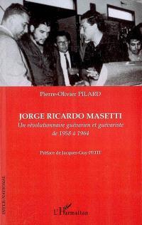 Jorge Ricardo Masetti : un révolutionnaire guévarien et guévariste de 1958 à 1964