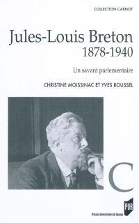 Jules-Louis Breton, 1878-1940 : un savant parlementaire