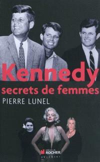 Kennedy : secrets de femmes
