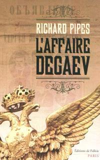 L'affaire Degaev : terreur et trahison dans la Russie tsariste