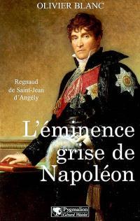 L'éminence grise de Napoléon : Regnaud de Saint-Jean d'Angély