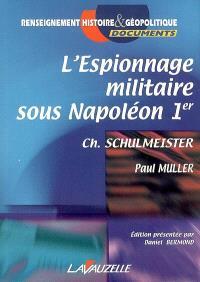 L'espionnage militaire sous Napoléon Ier : Ch. Schulmeister