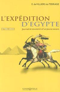 L'expédition d'Egypte : journal d'un jeune savant engagé dans l'état-major de Bonaparte (1798-1801)
