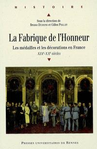 La fabrique de l'honneur : les médailles et les décorations en France (XIXe -XXe siècles)