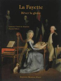 La Fayette : rêver la gloire