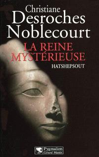 La reine mystérieuse Hatshepsout