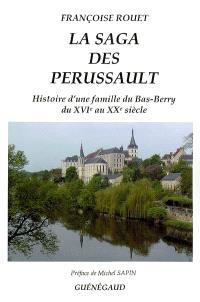 La saga des Perussault : histoire d'une famille du bas Berry du XVIe au XXe siècle