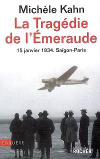 La tragédie de l'Emeraude : 15 janvier 1934, Saigon-Paris
