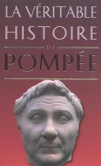 La véritable histoire de Pompée