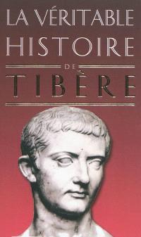 La véritable histoire de Tibère