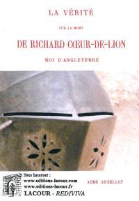 La vérité sur la mort de Richard Coeur-de-lion, roi d'Angleterre
