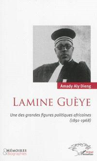 Lamine Guèye : une des grandes figures politiques africaines (1891-1968)