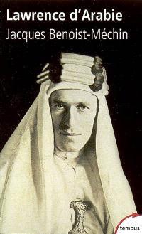 Lawrence d'Arabie ou Le rêve fracassé (1888-1935)
