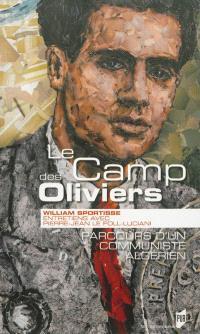 Le camp des oliviers : parcours d'un communiste algérien