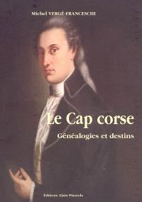 Le cap Corse : généalogies et destins