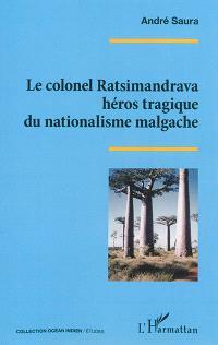 Le colonel Ratsimandrava : héros tragique du nationalisme malgache