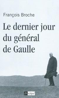 Le dernier jour du général de Gaulle