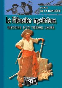 Le flibustier mystérieux : histoire d'un trésor caché