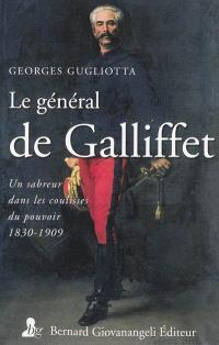 Le général de Galliffet : un sabreur dans les coulisses du pouvoir, 1830-1909