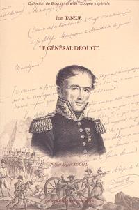Le général Drouot : fils de boulanger ! Aide de camp de l'Empereur