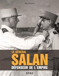 Le général Salan : défenseur de l'empire