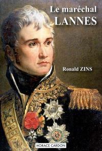 Le maréchal Lannes : favori de Napoléon