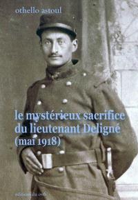 Le mystérieux sacrifice du lieutenant Deligné (mai 1918)