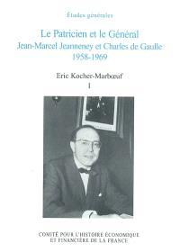 Le patricien et le Général : Jean-Marcel Jeanneney et Charles de Gaulle, 1958-1969