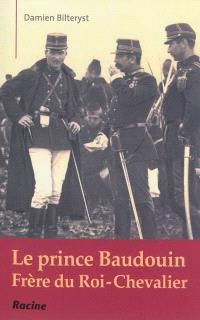 Le prince Baudouin : frère du Roi-chevalier
