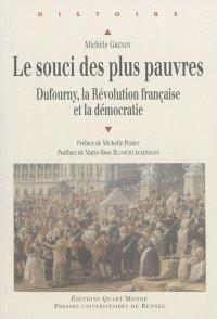 Le souci des plus pauvres : Dufourny, la Révolution française et la démocratie