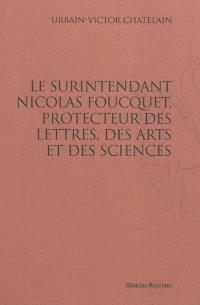 Le surintendant Nicolas Foucquet, protecteur des lettres, des arts et des sciences