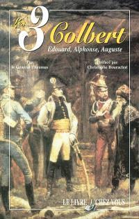 Les 3 Colbert : Edouard, Alphonse, Auguste
