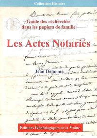 Les actes notariés : guide de recherches dans les papiers de famille
