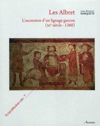 Les Albret : l'ascension d'un lignage gascon (XIe siècle-1360)