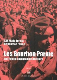 Les Bourbon Parme : une famille engagée dans l'histoire
