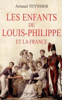 Les enfants de Louis-Philippe et la France