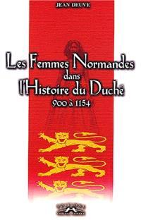 Les femmes normandes dans l'histoire du Duché : 900 à 1154